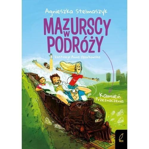 okładka Mazurscy w podróży Tom 3 Kamień przeznaczeniaksiążka      Agnieszka Stelmaszyk
