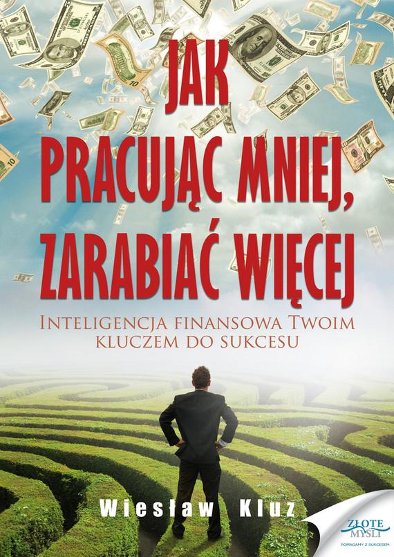 okładka Jak pracując mniej, zarabiać więcejaudiobook | MP3 | Wiesław Kluz