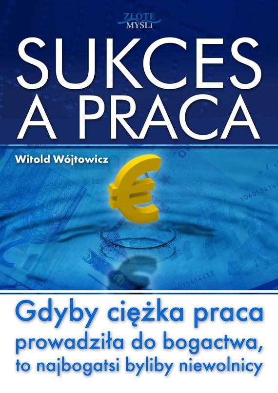 okładka Sukces a praca, Audiobook   Witold Wójtowicz