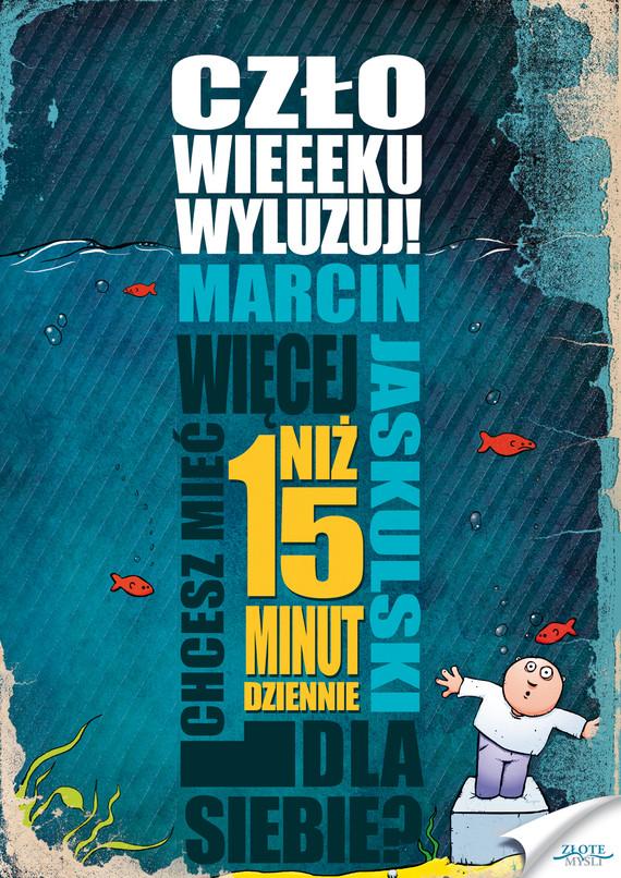 okładka Człowieeeku, wyluzuj!, Audiobook | Marcin  Jaskulski
