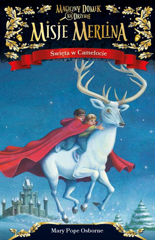 okładka Misje Merlina Święta w Camelocie, Książka | Mary Pope Osborne
