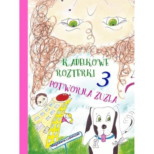 okładka Kadelkowe rozterki 3. Potworna Zuzia, Książka | Ludwiczak Magadlena