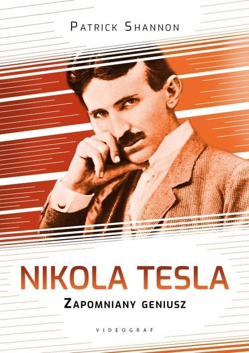 okładka Nikola Tesla. Zapomniany geniusz, Książka   Patrick Shannon