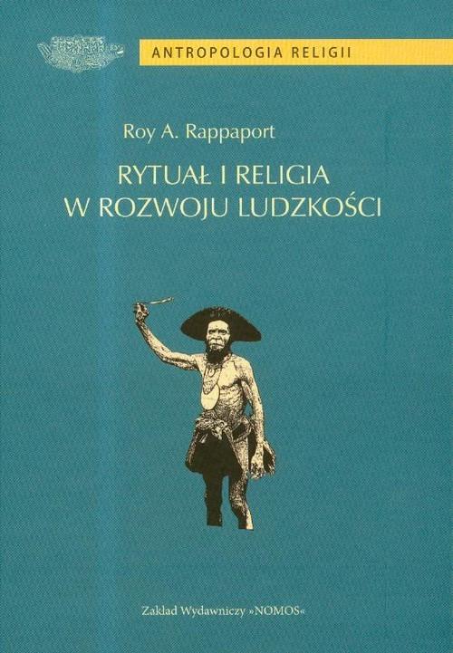 okładka Rytuał i religia w rozwoju ludzkości, Książka | Roy A. Rappaport
