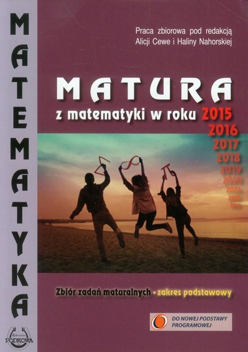 okładka Matematyka Matura z matematyki w roku 2015 Zbiór zadań maturalnych Zakres podstawowy, Książka   Praca Zbiorowa