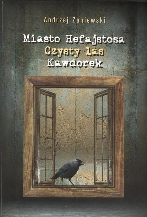 okładka Miasto Hefajstosa Czysty las Kawdorek, Książka | Zaniewski Andrzej