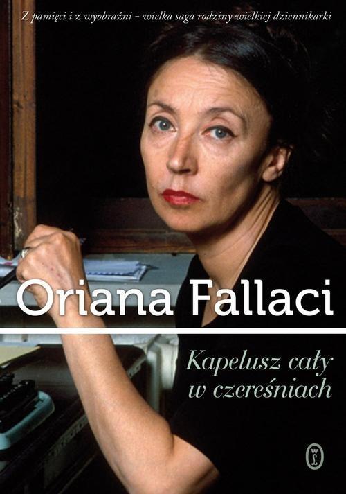 okładka Kapelusz cały w czereśniach, Książka | Oriana Fallaci