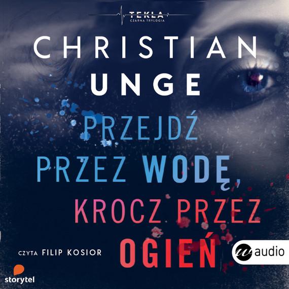 okładka Przejdź przez wodę, krocz przez ogień, Audiobook   Christian Unge