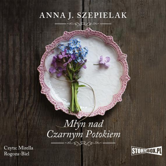 okładka Saga małopolska. Tom 1. Młyn nad Czarnym Potokiemaudiobook | MP3 | Anna J. Szepielak