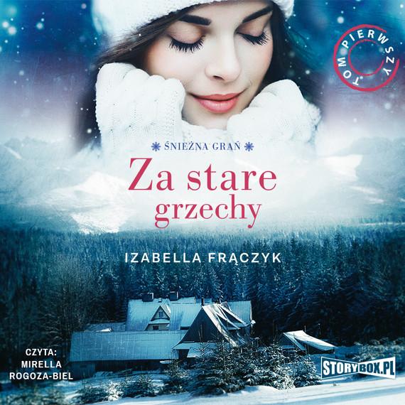 okładka Śnieżna Grań. Tom 1. Za stare grzechy, Audiobook | Izabella  Frączyk