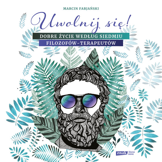 okładka Uwolnij się! Dobre życie według siedmiu filozofów-terapeutówaudiobook | MP3 | Marcin Fabjański