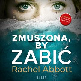 okładka Zmuszona, by zabić, Audiobook | Rachel Abbott