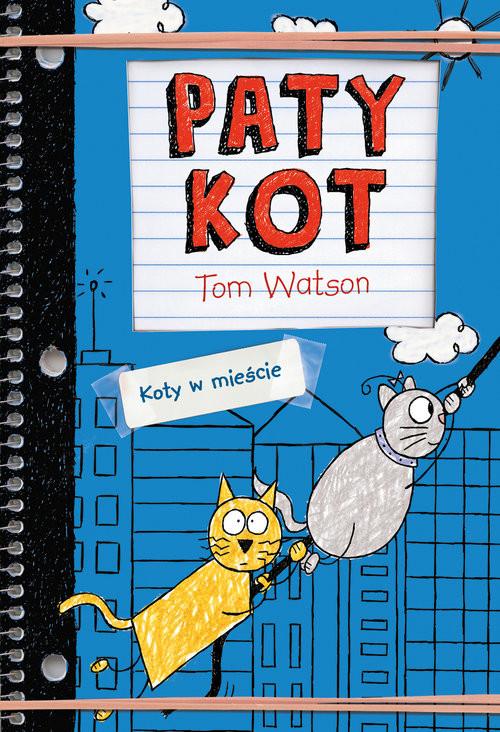 okładka Patykot Koty w mieście, Książka | Watson Tom