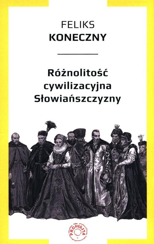 okładka Różnolitość cywilizacyjna Słowiańszczyzny, Książka | Koneczny Feliks