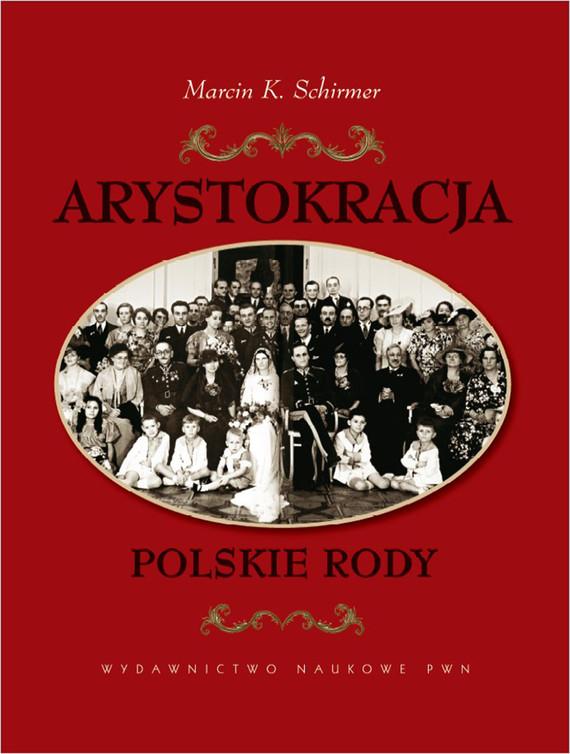 okładka Arystokracja. Polskie rody, Ebook | Marcin K. Schirmer