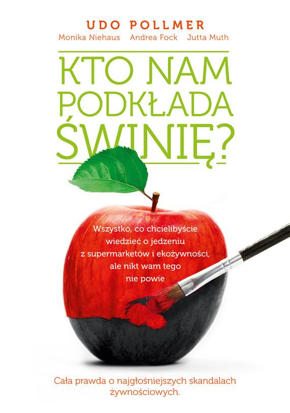 okładka Kto nam podkłada świnię?ebook | epub, mobi | Udo Pollmer