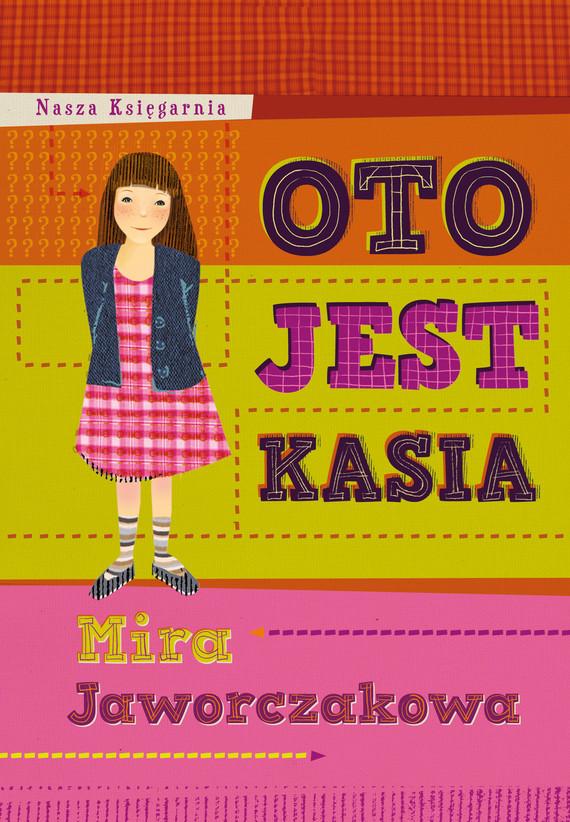 okładka Oto jest Kasia, Ebook | Mira Jaworczakowa