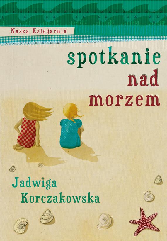 okładka Spotkanie nad morzemebook | epub, mobi | Jadwiga Korczakowska