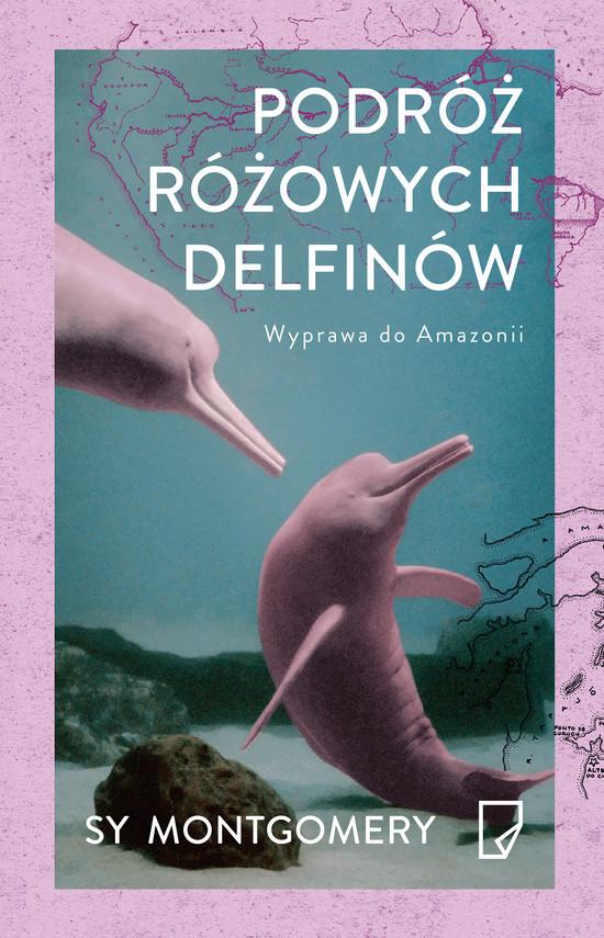 okładka Podróż różowych delfinów. Wyprawa do Amazonii, Ebook   Sy Montgomery