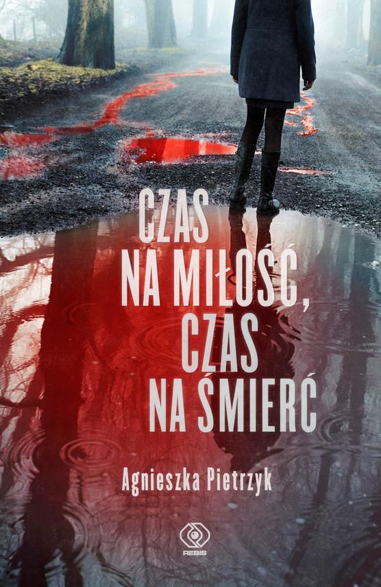 okładka Czas na miłość, czas na śmierć, Ebook   Agnieszka Pietrzyk