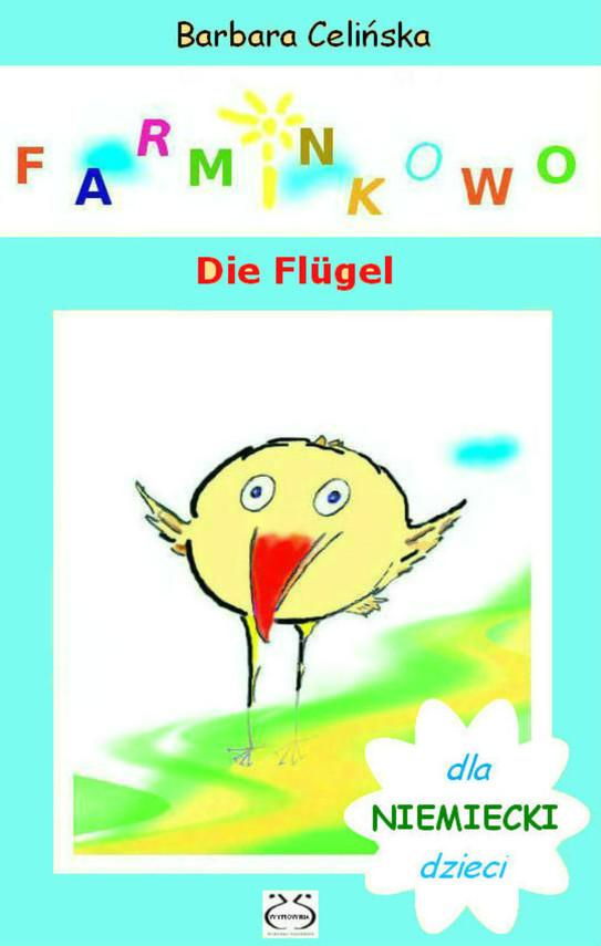 okładka Niemiecki dla dzieci. Farminkowo - Die Flügel, Ebook   Barbara Celińska