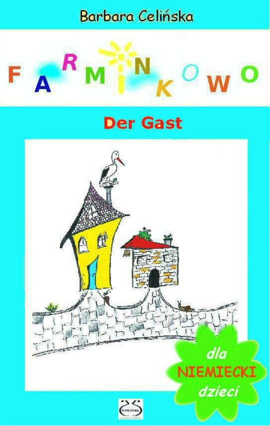 okładka Niemiecki dla dzieci. Farminkowo - Der Gast, Ebook   Barbara Celińska
