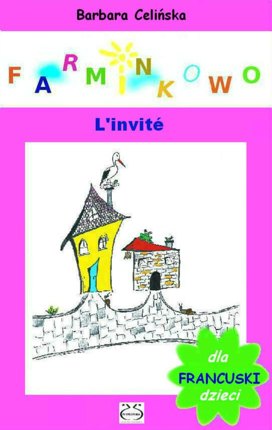 okładka Francuski dla dzieci.  Farminkowo - L'invité, Ebook   Barbara Celińska