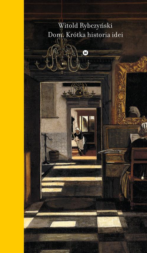 okładka Dom. Krótka historia ideiebook | epub, mobi | Witold Rybczyński