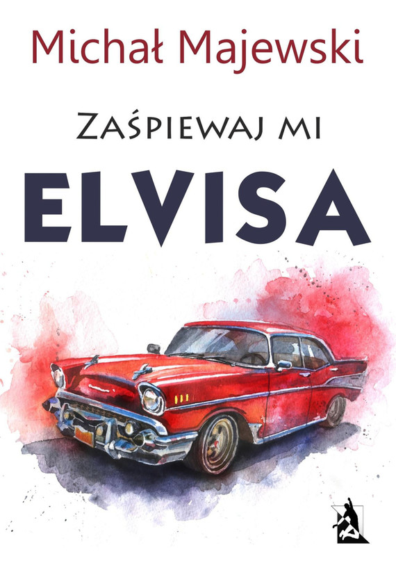 okładka Zaśpiewaj mi Elvisa, Ebook | Michał Majewski