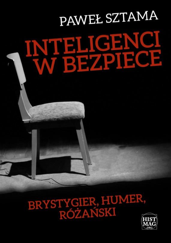 okładka Inteligenci w bezpiece: Brystygier, Humer, Różańskiebook | epub, mobi | Paweł Sztama