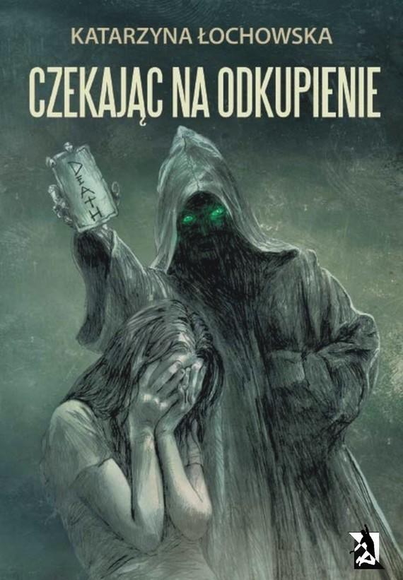 okładka Czekając na odkupienie, Ebook | Katarzyna Łochowska