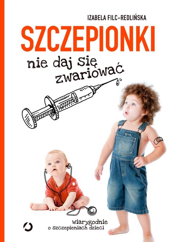 okładka Szczepionki. Nie daj się zwariować, Ebook   Izabela Filc-Redlińska