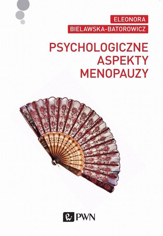okładka Psychologiczne aspekty menopauzyebook | epub, mobi | Eleonora  Bielawska-Batorowicz