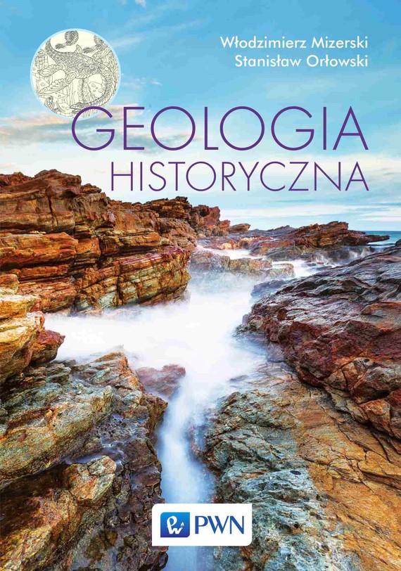 okładka Geologia historycznaebook | epub, mobi | Włodzimierz  Mizerski, Stanisław  Orłowski