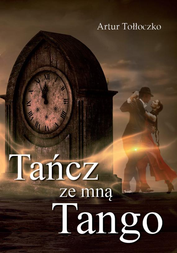 okładka Tańcz ze mną tangoebook   epub, mobi   Artur Tołłoczko