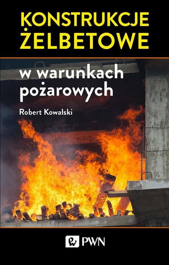 okładka Konstrukcje żelbetowe w warunkach pożarowychebook | epub, mobi | Robert  Kowalski