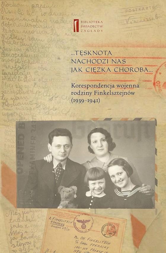 okładka Tęsknota nachodzi nas jak ciężka choroba. Korespondencja wojenna rodziny Finkelsztejnów (1939-1941), Ebook   Ewa  Koźmińska-Frejlak, Chaim  Finkelsztajn