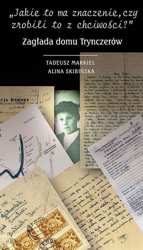 okładka Jakie to ma znaczenie czy zrobili to z chciwościebook | epub, mobi | Tadeusz Markiel, Alina Skibińska