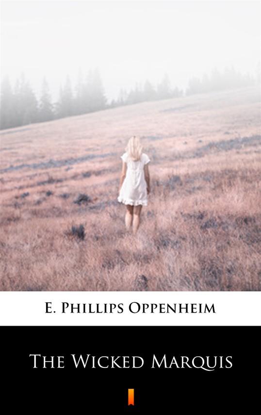okładka The Wicked Marquis, Ebook   E. Phillips Oppenheim