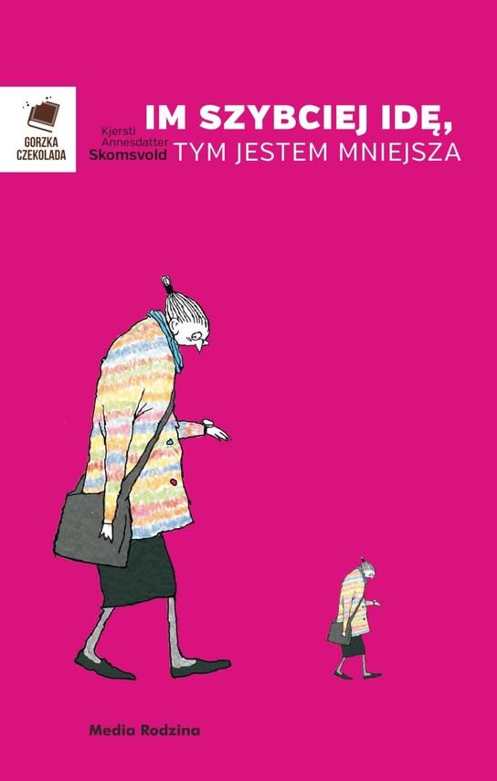 okładka Im szybciej idę, tym jestem mniejsza, Ebook | Kjersti  Annesdatter-Skomsvold