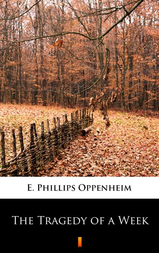 okładka The Tragedy of a Week, Ebook   E. Phillips Oppenheim