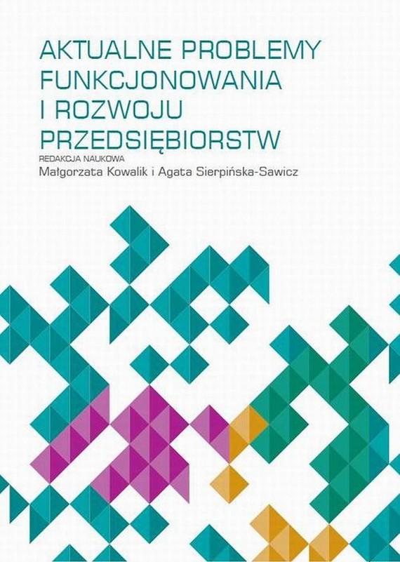 okładka Aktualne problemy funckjonowania i rozwoju przedsiębiorstw, Ebook   Małgorzata  Kowalik, Agata  Sierpińska-Sawicz