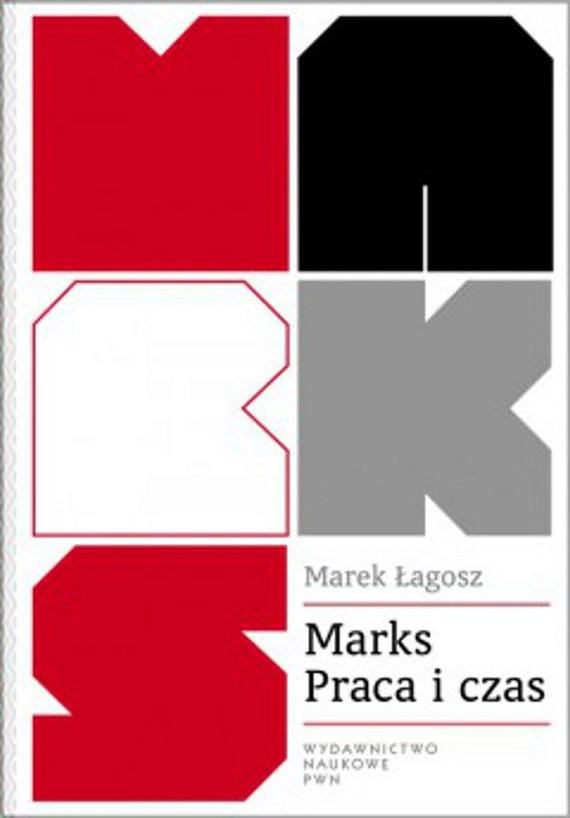 okładka Marks Praca i czasebook | epub, mobi | Marek  Łagosz