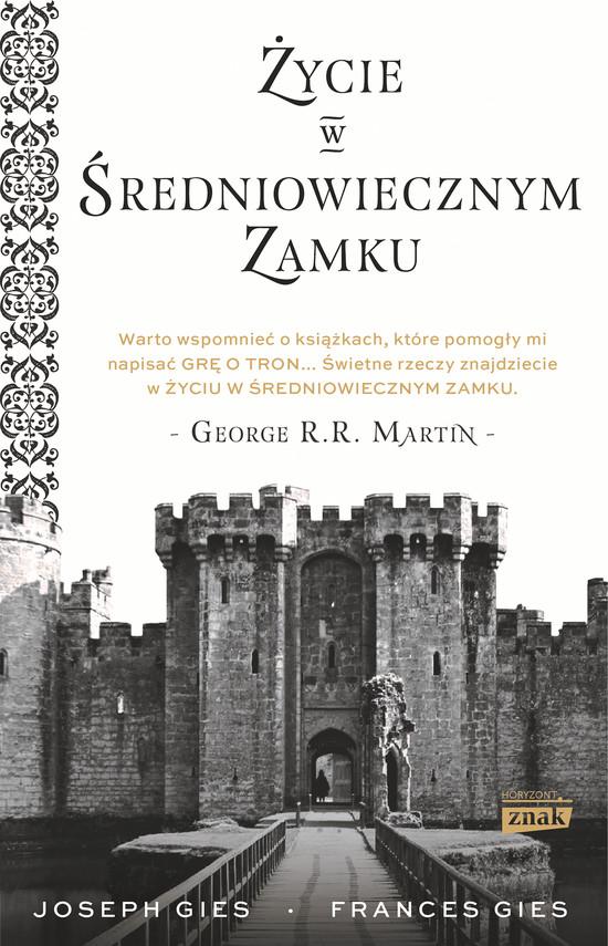 okładka Życie w średniowiecznym zamkuebook | epub, mobi | Frances Gies, Joseph Gies