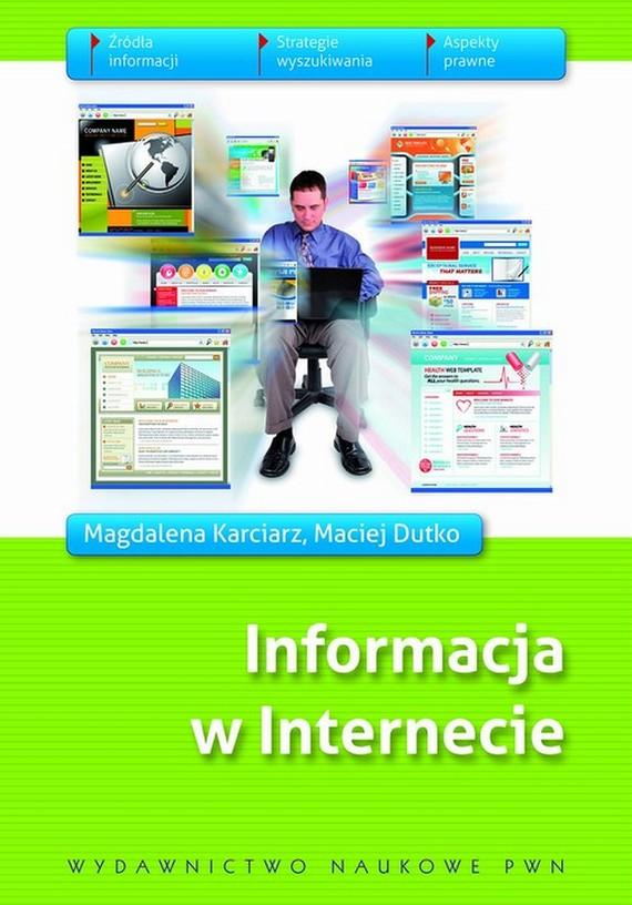 okładka Informacja w internecieebook | epub, mobi | Maciej  Dutko, Magdalena  Karciarz