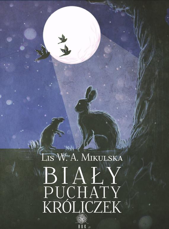 okładka Biały Puchaty Króliczek, Ebook | Lis W. A.  Mikulska