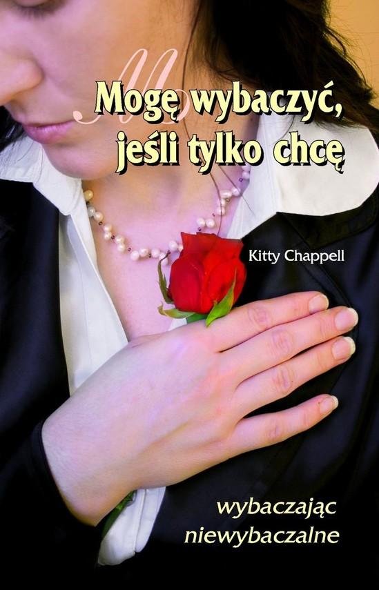 okładka Mogę wybaczyć jeśli tylko chcę, Ebook | Chappell  Kitty