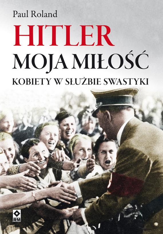 okładka Hitler moja miłośćebook | epub, mobi | Paul Roland