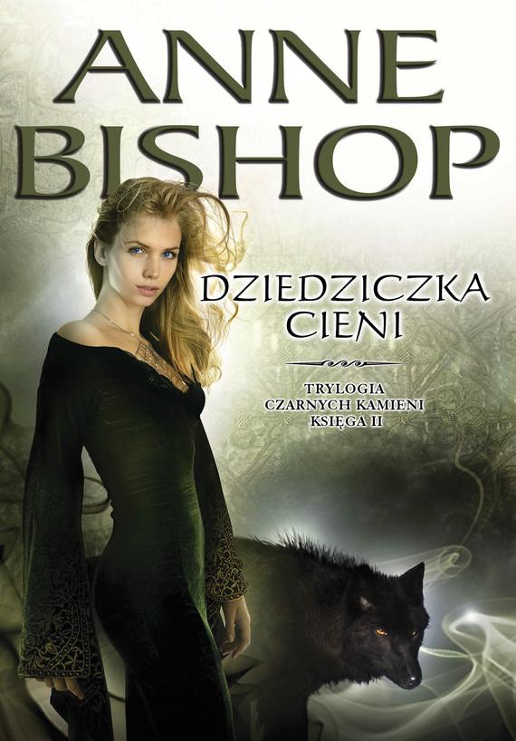 okładka Dziedziczka Cieni. Czarne Kamienie – księga 2, Ebook | Anne Bishop