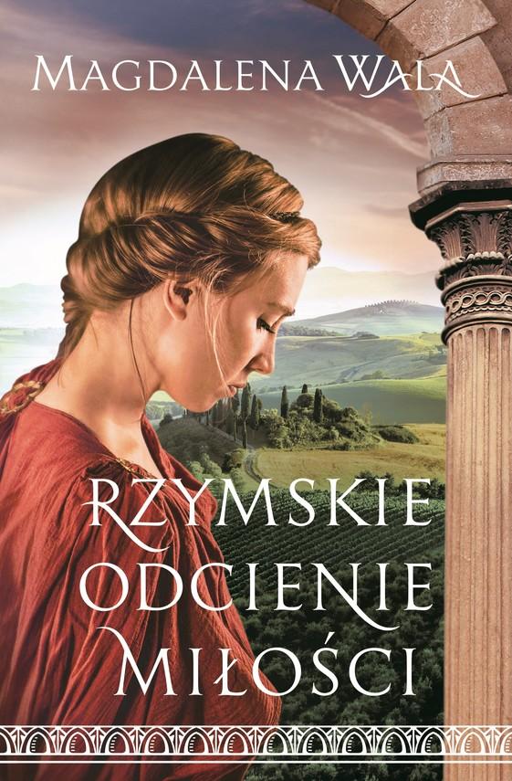 okładka Rzymskie odcienie miłościebook | epub, mobi | Magdalena Wala